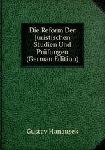 Die Reform Der Juristischen Studien Und Prfungen (German Edition)