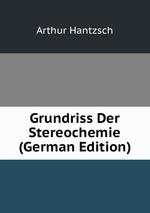 Grundriss Der Stereochemie (German Edition)