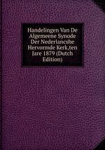 Handelingen Van De Algemeene Synode Der Nederlancshe Hervormde Kerk,ten Jare 1879 (Dutch Edition)