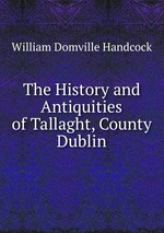 The History and Antiquities of Tallaght, County Dublin