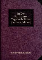 In Der Karthause: Tagebuchbltter (German Edition)
