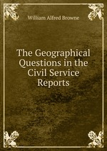 The Geographical Questions in the Civil Service Reports