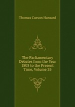 The Parliamentary Debates from the Year 1803 to the Present Time, Volume 33