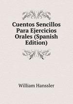 Cuentos Sencillos Para Ejercicios Orales (Spanish Edition)
