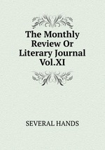 The Monthly Review Or Literary Journal Vol.XI