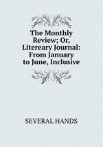 The Monthly Review; Or, Litereary Journal: From January to June, Inclusive