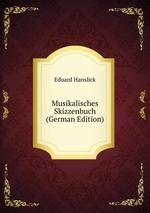 Musikalisches Skizzenbuch (German Edition)