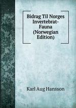 Bidrag Til Norges Invertebrat-Fauna (Norwegian Edition)