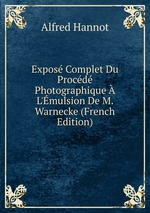 Expos Complet Du Procd Photographique L`mulsion De M. Warnecke (French Edition)