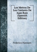 Los Metros De Los Cantares De Juan Ruiz (Spanish Edition)