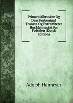 Primordialbrusken Og Dens Forbening I Truncus Og Extremiteter Hos Mennesket Fr Fdselen (Dutch Edition)