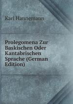 Prolegomena Zur Baskischen Oder Kantabrischen Sprache (German Edition)