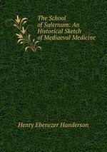 The School of Salernum: An Historical Sketch of Mediaeval Medicine