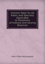 Interest Table for All Rates, and Specially Applicable to Mutations of Interest and Varying Balances