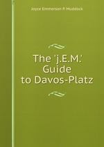 The `j.E.M.` Guide to Davos-Platz