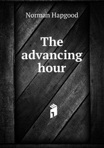 The advancing hour