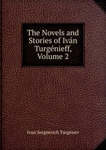 The Novels and Stories of Ivn Turgnieff, Volume 2