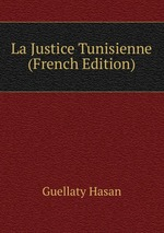 La Justice Tunisienne (French Edition)