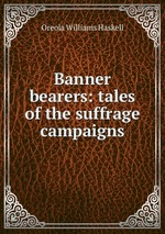 Banner bearers: tales of the suffrage campaigns