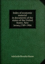 Index of economic material in documents of the states of the United States. New Jersey,1789-1904