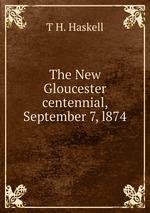 The New Gloucester centennial, September 7, l874
