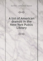A list of American dramas in the New York Public Library