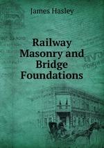 Railway Masonry and Bridge Foundations