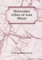 Heterodox tribes of Asia Minor