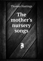 The mother`s nursery songs