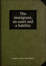 The immigrant, an asset and a liability