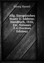 Allg. Europisches Staats U. Address: Handbuch, 1816, Etc, Volumes 3-4 (German Edition)