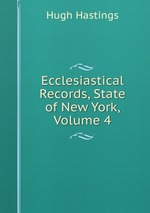 Ecclesiastical Records, State of New York, Volume 4