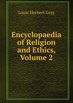 Encyclopaedia of Religion and Ethics, Volume 2