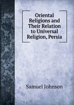 Oriental Religions and Their Relation to Universal Religion, Persia