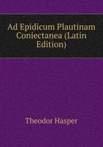 Ad Epidicum Plautinam Coniectanea (Latin Edition)