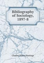 Bibliography of Sociology, 1897-8