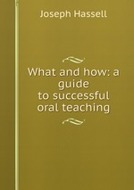 What and how: a guide to successful oral teaching