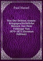 Von Der Dritten Armee: Kriegsgeschichtliche Skizzen Aus Dem Feldzuge Von 1870-1871 (German Edition)