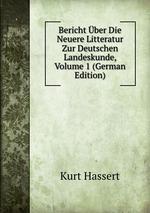 Bericht ber Die Neuere Litteratur Zur Deutschen Landeskunde, Volume 1 (German Edition)