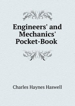 Engineers` and Mechanics` Pocket-Book