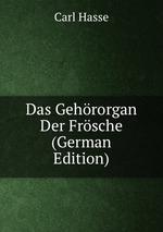Das Gehrorgan Der Frsche (German Edition)