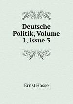 Deutsche Politik, Volume 1,issue 3