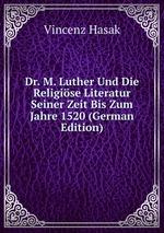 Dr. M. Luther Und Die Religise Literatur Seiner Zeit Bis Zum Jahre 1520 (German Edition)