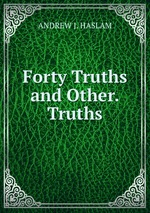 Forty Truths and Other.Truths
