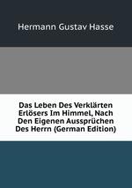 Das Leben Des Verklrten Erlsers Im Himmel, Nach Den Eigenen Aussprchen Des Herrn (German Edition)