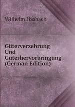 Gterverzehrung Und Gterhervorbringung (German Edition)