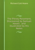 The Pitney Pavement, Discovered by Samuel Hasell . and Illustrated by His Notes