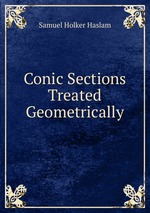 Conic Sections Treated Geometrically