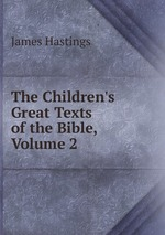 The Children`s Great Texts of the Bible, Volume 2
