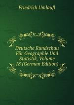 Deutsche Rundschau Fr Geographie Und Statistik, Volume 18 (German Edition)
